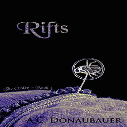 Rifts: The Order 4 by A.C. Donaubauer