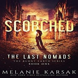 Review: Scorched: The Last Nomads by Melanie Karsak (@Mollykatie112, @MelanieKersak)