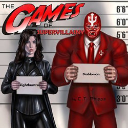The Games of Supervillainy by CT Phipps read by Jeffrey Kafer