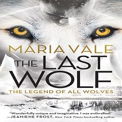 Spotlight and Giveaway: The Last Wolf by Maria Vale (@MariaValeAuthor, @SourcebooksCasa)