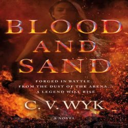 Blog Tour: Blood and Sand by C.V. Wyk (@jessicadhaluska, @icvwyk, @torteen)