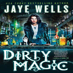 Review: Dirty Magic by Jaye Wells (@mlsimmons, @orbitbooks)