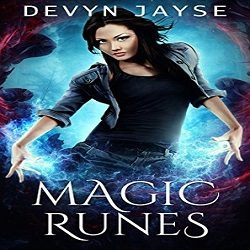 Excerpt and Giveaway: Magic Runes by Devyn Jayse (@DevynJayse, @XpressoTours)