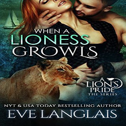 When a Lioness Growls by Eve Langlais