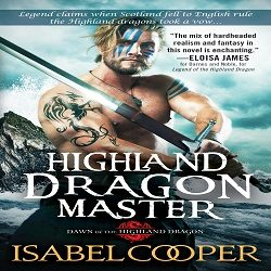 Excerpt and Giveaway: Highland Dragon Master by Isabel Cooper (@ICooperAuthor, @SourcebooksCasa)