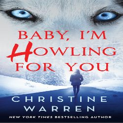 Review: Baby, I'm Howling for You by Christine Warren (@mlsimmons, @StMartinsPress)
