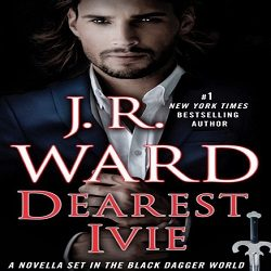 Review: Dearest Ivie by J.R. Ward (@Mollykatie112, @JRWard1)