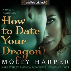 Audiobook Review: How to Date Your Dragon by Molly Harper (@Mollykatie112, @mollyharperauth)