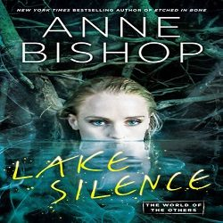 Release Day Review: Lake Silence by Anne Bishop (@Mollykatie112, @Penguinusa)