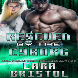 Rescued by the Cyborg (Cy-Ops Sci-fi Romance #5.5) by Cara Bristol