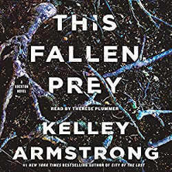 This Fallen Prey (Rockton #3) by Kelley Armstrong read by Therese Plummer