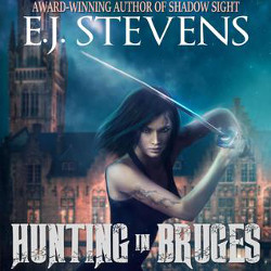 Hunting in Bruges (Hunters' Guild #1) by E.J. Stevens